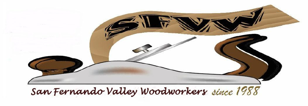 San Fernando Valley Woodworkers A Woodworking Club Of